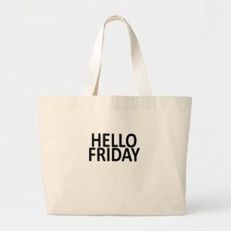 Hello friday SHIRT '. Large Tote Bag