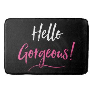 """Hello Gorgeous!"" Bath Mat"