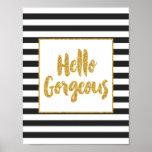 Hello Gorgeous Black & White Gold Glitter Stripes Poster