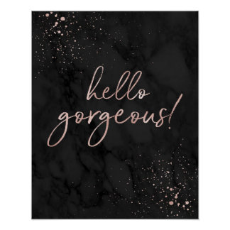 Hello Gorgeous! Rose Gold and Black Fashion Quote Poster