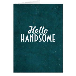 Hello Handsome Card