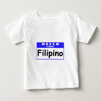 Hello, I Am Filipino ... Nametag Baby T-Shirt