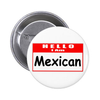 Hello, I Am Mexican ... Nametag 6 Cm Round Badge