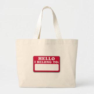 Hello, I belong to... Jumbo Tote Bag