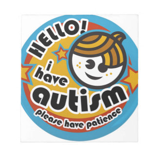 HELLO I HAVE AUTISM - AWARENESS NOTEPAD