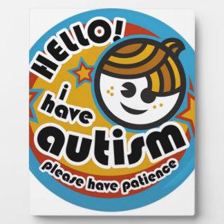 HELLO I HAVE AUTISM - AWARENESS PLAQUE