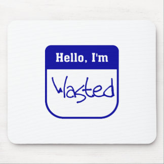 Hello I m wasted mousepad