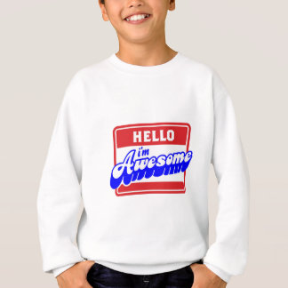 Hello I'm Awesome Design Sweatshirt