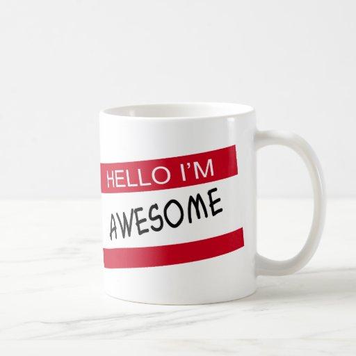 Hello Im Awesome Coffee Mugs