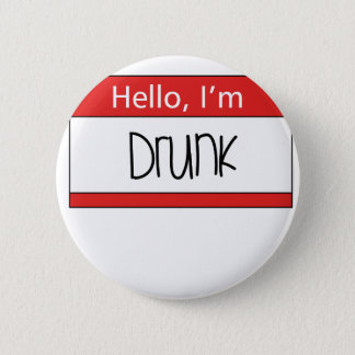 Hello, I'm drunk 6 Cm Round Badge