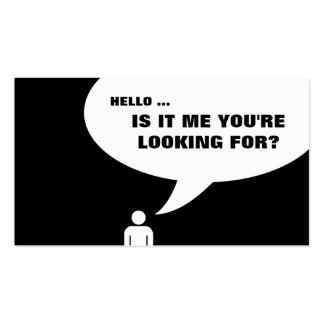 hello, is it me you're looking for? business cards
