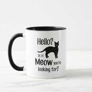 Hello is it meow you are looking for mug