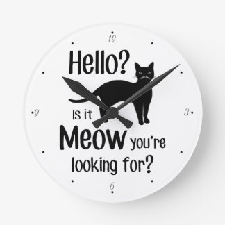 Hello is it meow you are looking for ?? wallclocks