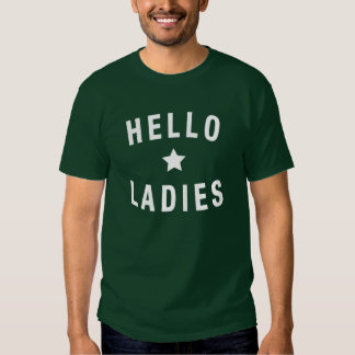Hello Ladies, Men's Design in White Tshirts