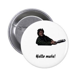 Hello mate pin