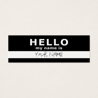 hello my name is : 2-sided : black & white mini business card