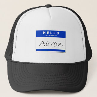 Hello My Name Is Aaron Trucker Hat