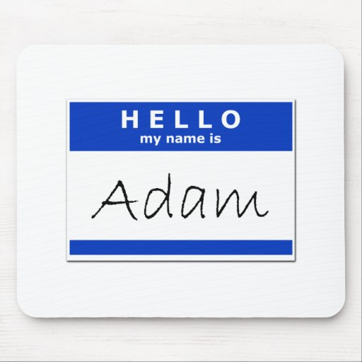 Hello My Name Is Adam Mousepads
