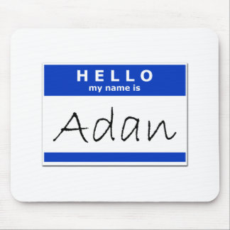 Hello My Name Is Adan Mouse Pads