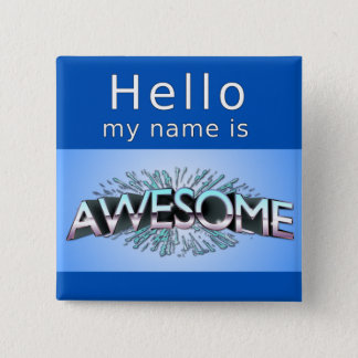 Hello My Name Is Awesome 15 Cm Square Badge