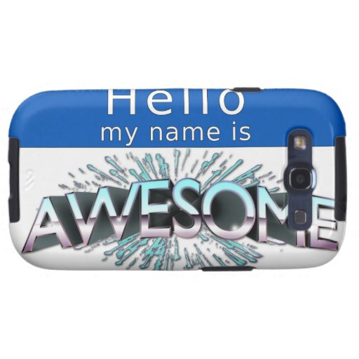 Hello My Name Is Awesome Samsung Galaxy SIII Cover