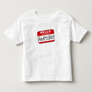 Hello, My Name is Awesome Toddler T-Shirt