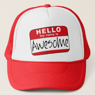 Hello, My Name is Awesome Trucker Hat