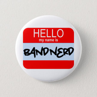 Hello! My Name Is Band Nerd 6 Cm Round Badge