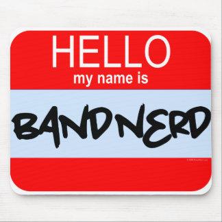 Hello! My Name Is Band Nerd Mouse Pad