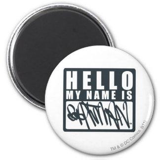 Hello My Name is Batman 6 Cm Round Magnet