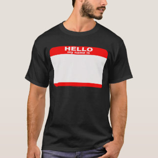 Hello my name is BLANK copy T-Shirt