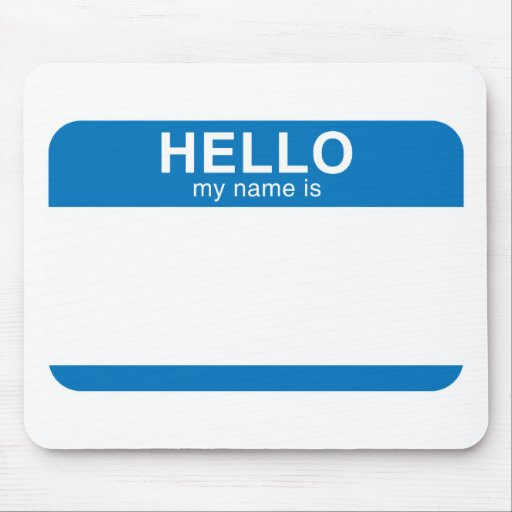 Hello My Name Is - Blue Mouse Pad