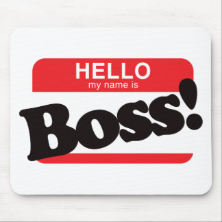 Hello My Name Is Boss Mouse Pad