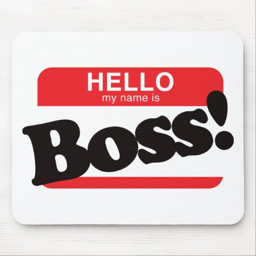 Hello My Name Is Boss Mouse Mat