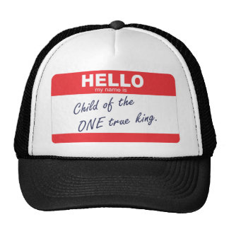 hello my name is child of the one true king cap