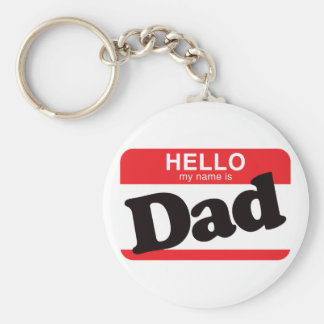 Hello My Name Is Dad Basic Round Button Key Ring