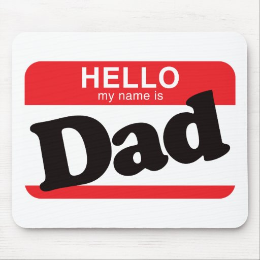 Hello My Name Is Dad Mouse Mats