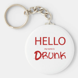 HELLO MY NAME IS DRUNK KEY RING