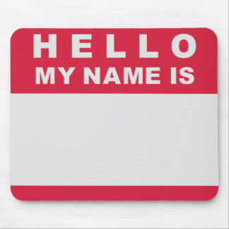 Hello my name is - fill in mousepads