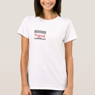 Hello My Name is Friend T-Shirt