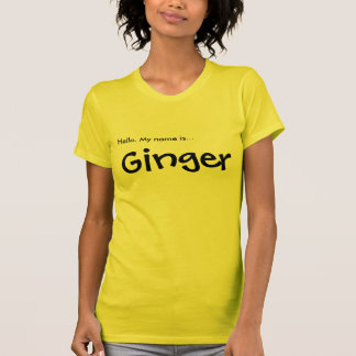 Hello. My name is... Ginger T-Shirt