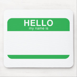 Hello My Name Is - Green Mouse Pad