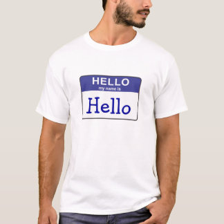 Hello my name is Hello T-Shirt