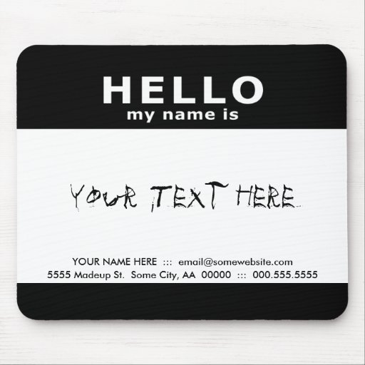 hello my name is : mouse pads