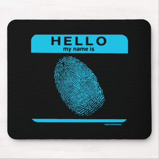 HELLO MY NAME IS MOUSEPAD