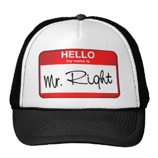 Hello My Name is Mr Right Cap
