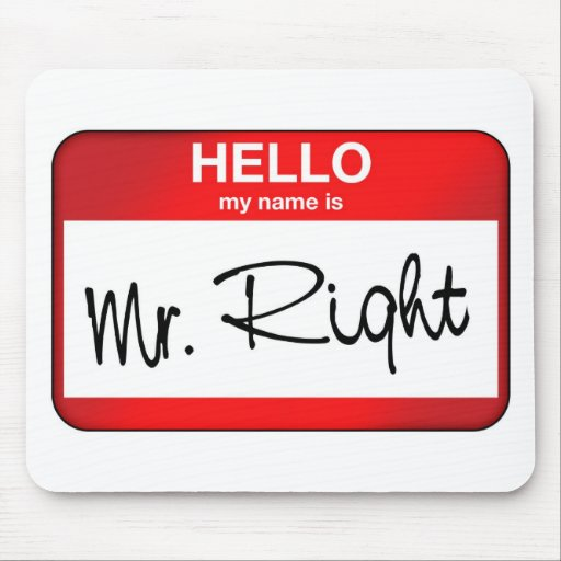 Hello My Name is Mr Right Mouse Pad