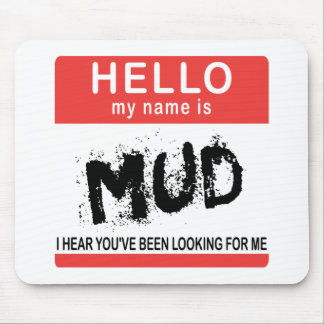 Hello My Name Is Mud Mouse Pad
