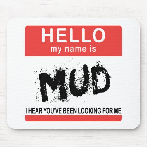Hello My Name Is Mud Mouse Mats