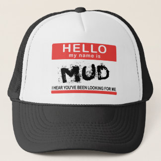 Hello My Name Is Mud Trucker Hat